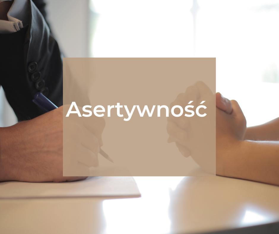 Asertywność w kontaktach zawodowych i życiu osobistym