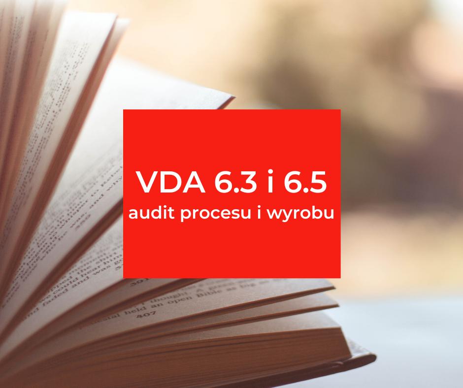 VDA 6.3 i 6.5 – auditor procesu oraz auditor wyrobu