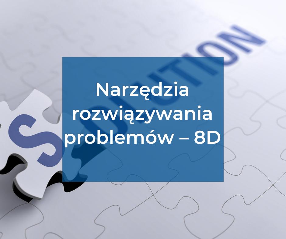 Narzędzia rozwiązywania problemów – 8D (G8D)