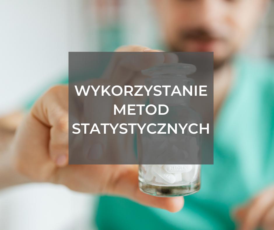 Wykorzystanie metod statystycznych w zarządzaniu ryzykiem w branży farmaceutycznej