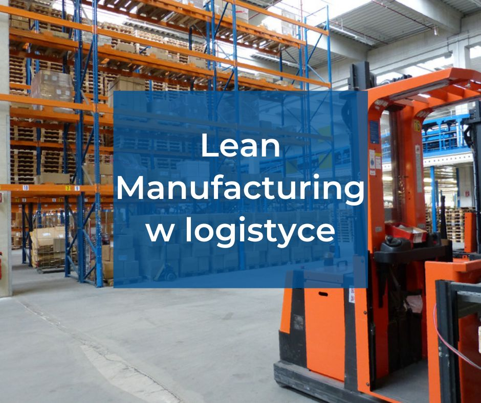 Lean Manufacturing w logistyce