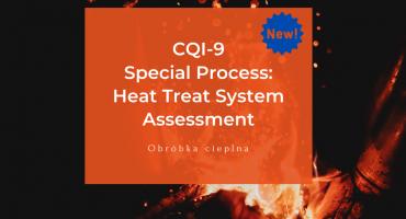 Niedawno AIAG wydał 4 edycje CQI-9 Special Process: Heat Treat System Assessment (Proces specjalny: ocena obróbki cieplnej).